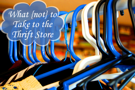What You Should {not} Take to the Thrift Store…